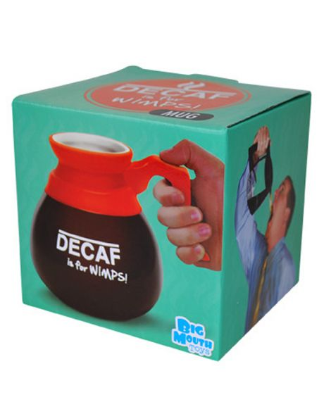 Decaf Is For Wimps Mug